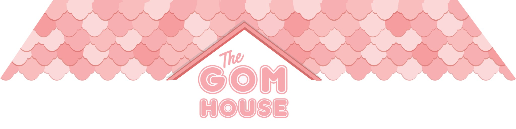 The Gom House